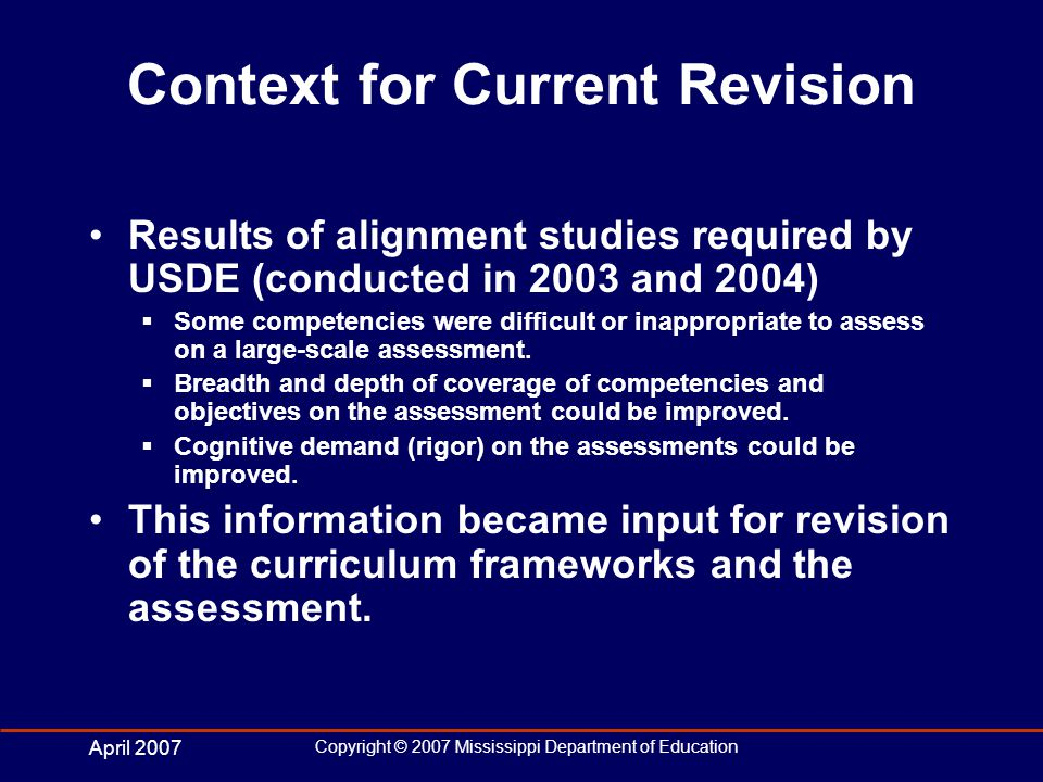 April 2007 Copyright © 2007 Mississippi Department of Education Item Specifications Development of items for statewide assessments requires a thorough understanding of and familiarity with the Mississippi curriculum frameworks and the performance level descriptors.