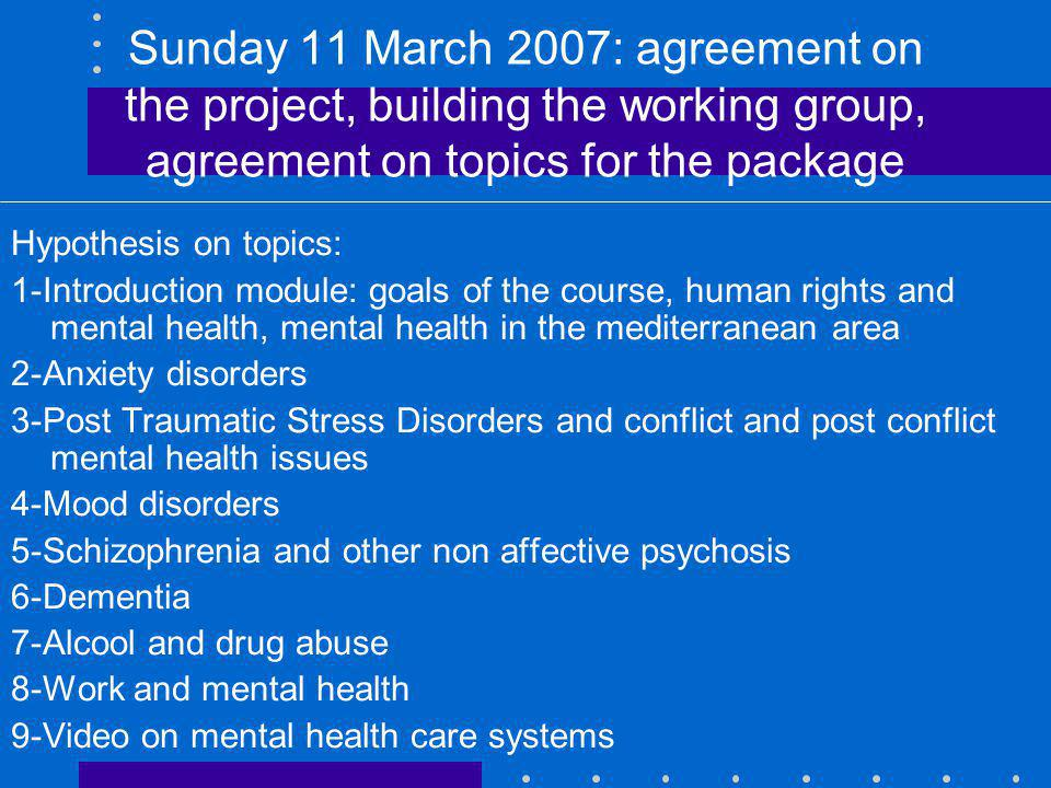 Sunday 11 March 2007: agreement on the project, building the working group, agreement on topics for the package Hypothesis on topics: 1-Introduction m