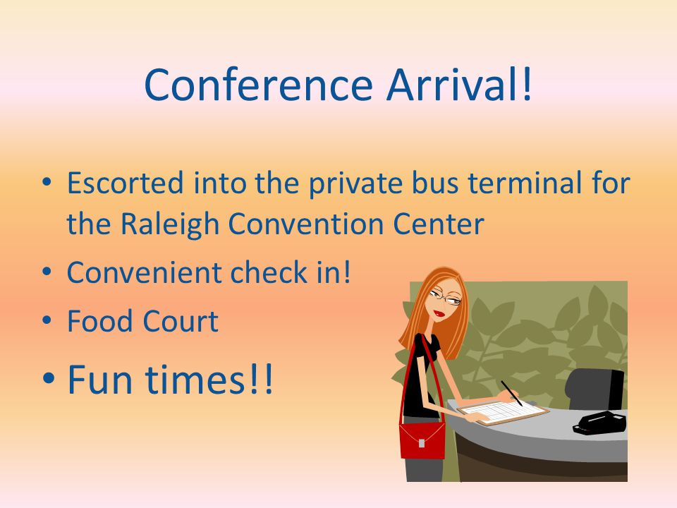 Conference Arrival.