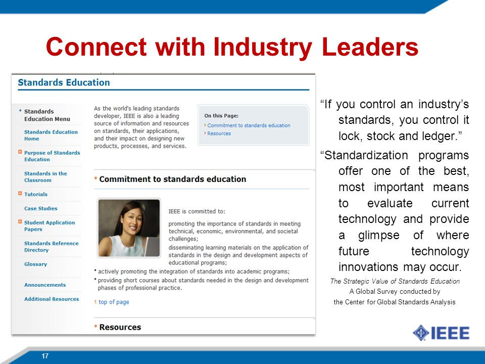 17 Connect with Industry Leaders If you control an industrys standards, you control it lock, stock and ledger.