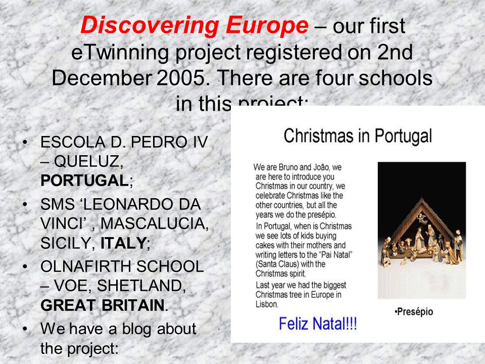 Discovering Europe – our first eTwinning project registered on 2nd December 2005. There are four schools in this project: ESCOLA D. PEDRO IV – QUELUZ,