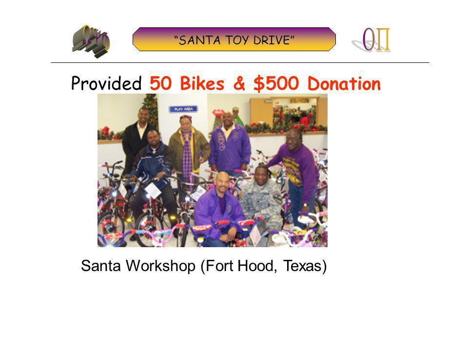 SANTA TOY DRIVE Provided 50 Bikes & $500 Donation Santa Workshop (Fort Hood, Texas)