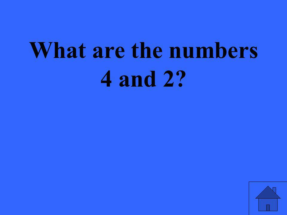What are the numbers 4 and 2