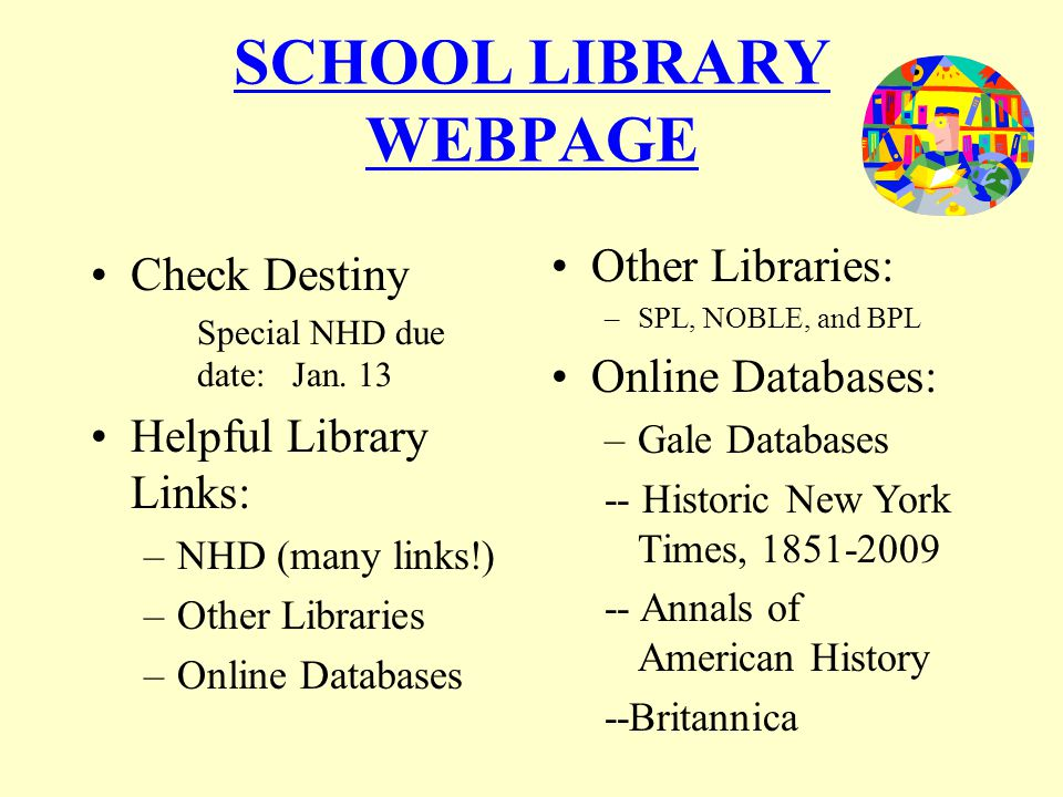 SCHOOL LIBRARY WEBPAGE Check Destiny Special NHD due date: Jan.