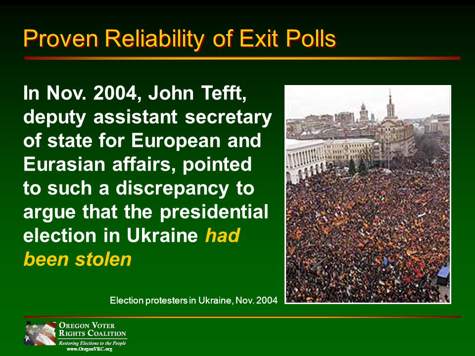 www.OregonVRC.org Proven Reliability of Exit Polls In Nov.