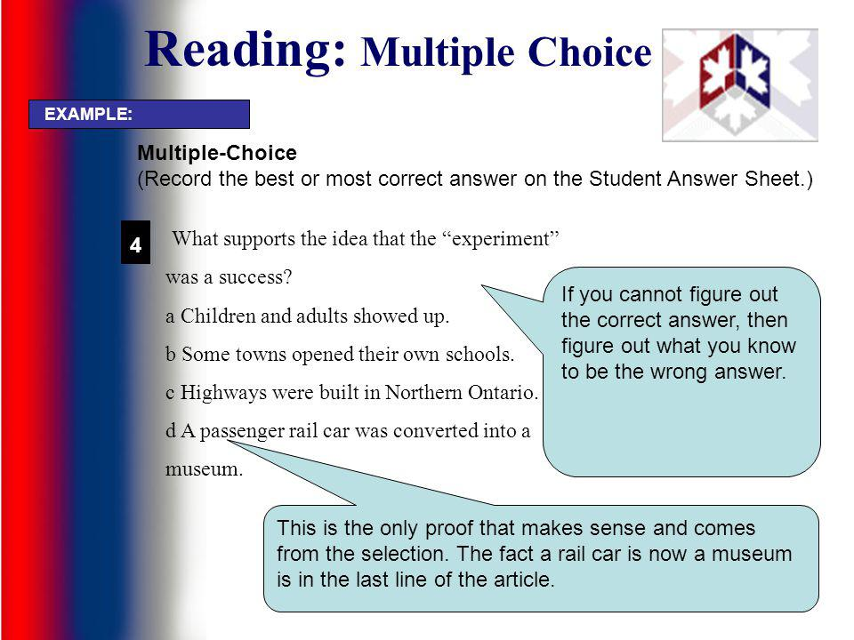 Reading: Multiple Choice What supports the idea that the experiment was a success? a Children and adults showed up. b Some towns opened their own scho