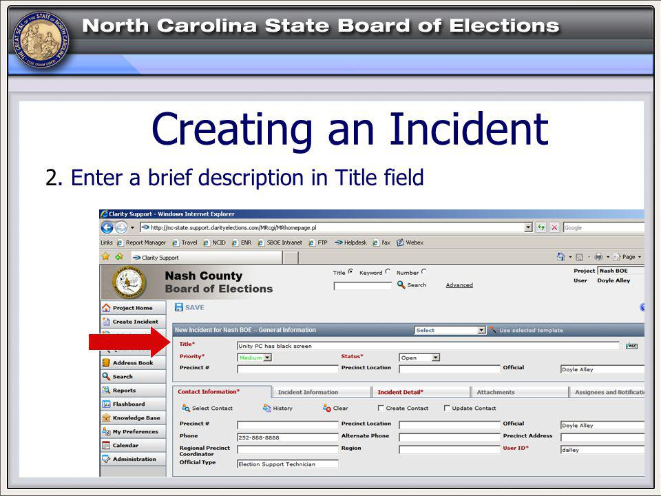 HELP! Creating an Incident 2. Enter a brief description in Title field