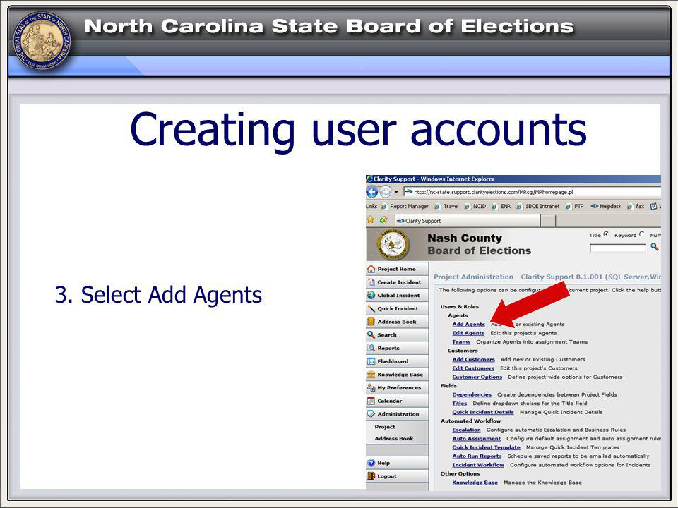 HELP! Creating user accounts 3. Select Add Agents
