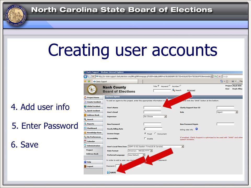 HELP! Creating user accounts 5. Enter Password 4. Add user info 6. Save