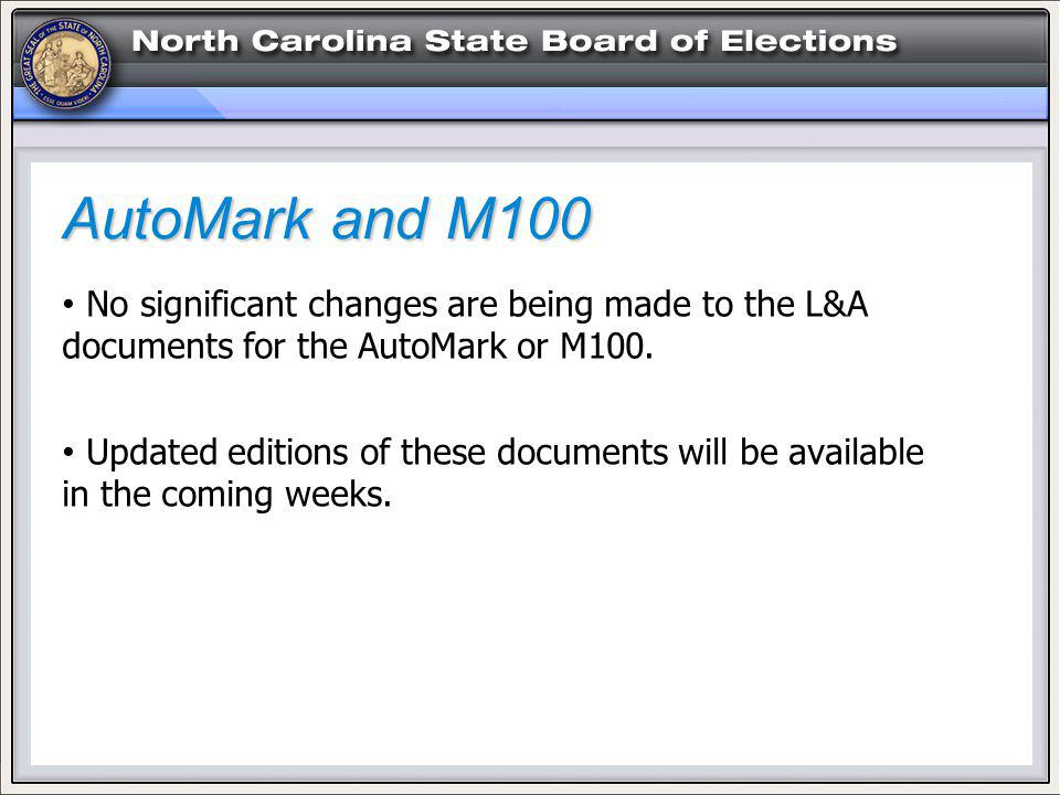AutoMark and M100 No significant changes are being made to the L&A documents for the AutoMark or M100.