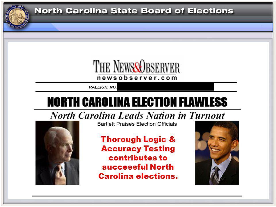 SATURDAY, NOVEMBER 15, 2008 Thorough Logic & Accuracy Testing contributes to successful North Carolina elections.