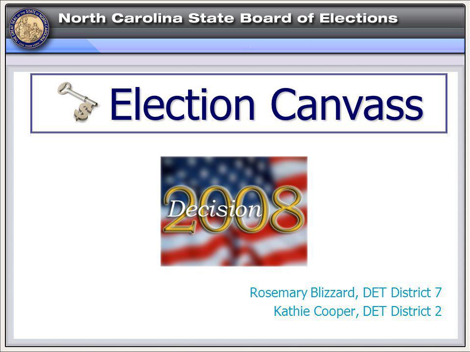Rosemary Blizzard, DET District 7 Kathie Cooper, DET District 2 Election Canvass Election Canvass