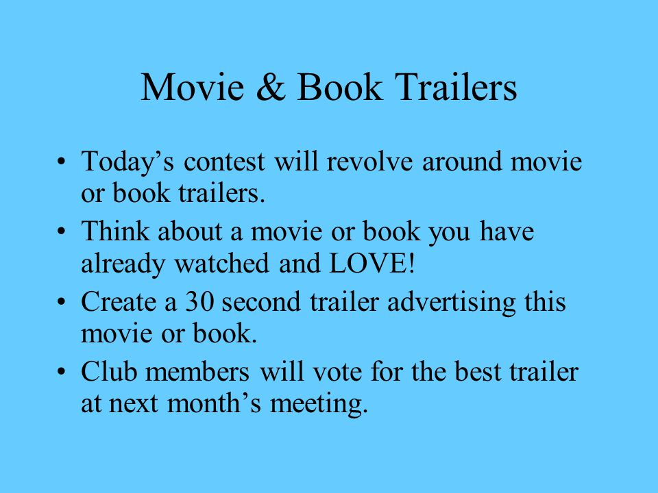 Movie & Book Trailers Todays contest will revolve around movie or book trailers.