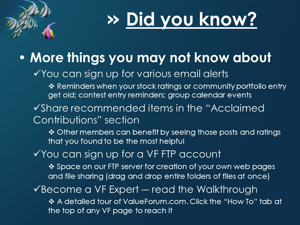 » Did you know? More things you may not know about You can sign up for various email alerts Reminders when your stock ratings or community portfolio e