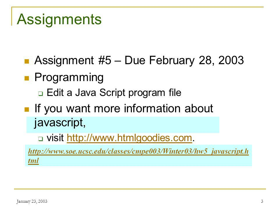 January 23, 20032 Class Information Midterm #2 Monday – February 24, 2002.