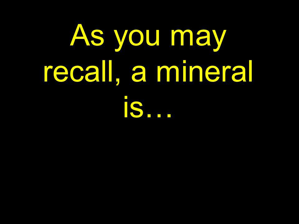 6 Theres a mineral