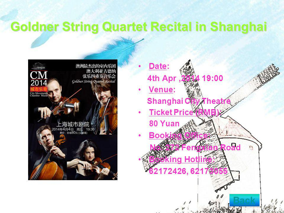 Goldner String Quartet Recital in Shanghai Date: 4th Apr, :00 Venue: Shanghai City Theatre Ticket Price (RMB): 80 Yuan Booking Office: No.
