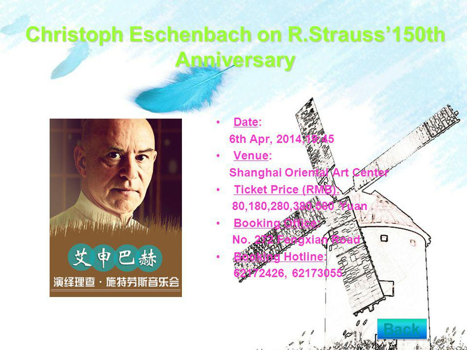 Christoph Eschenbach on R.Strauss150th Anniversary Date: 6th Apr, 2014,19:45 Venue: Shanghai Oriental Art Center Ticket Price (RMB): 80,180,280,380,580 Yuan Booking Office: No.