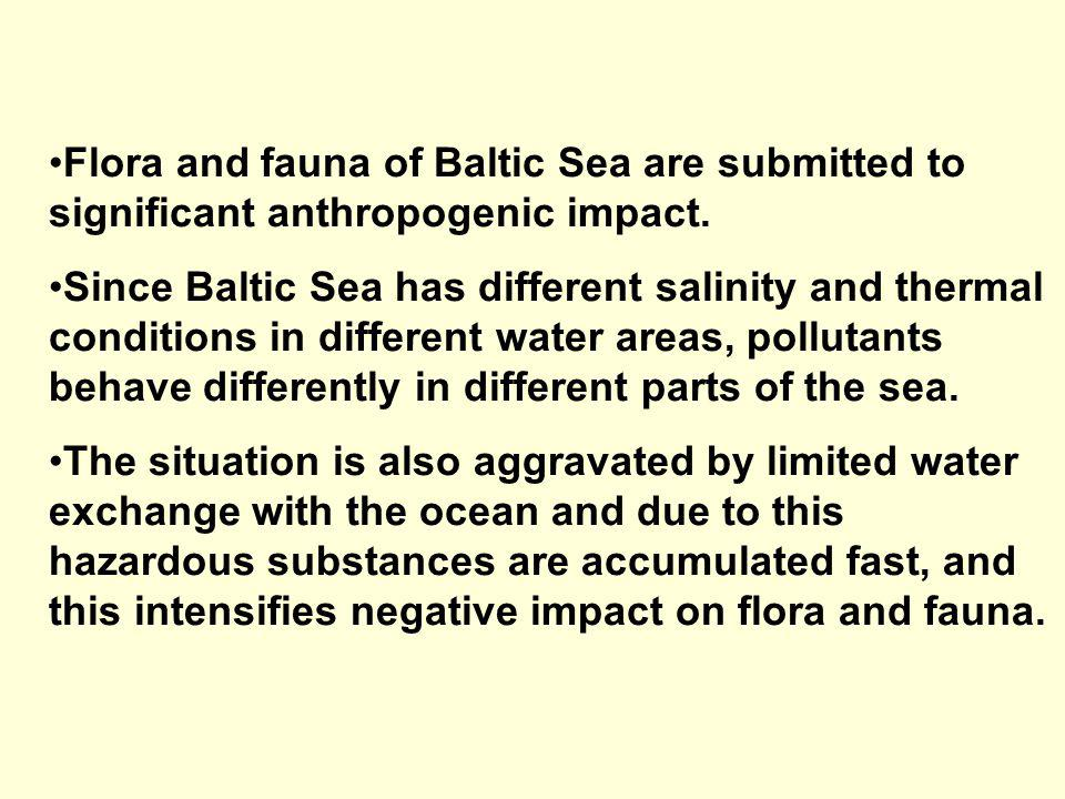 Flora and fauna of Baltic Sea are submitted to significant anthropogenic impact. Since Baltic Sea has different salinity and thermal conditions in dif