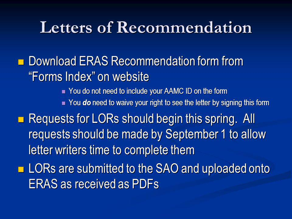 Letters of Recommendation Download ERAS Recommendation form from Forms Index on website Download ERAS Recommendation form from Forms Index on website