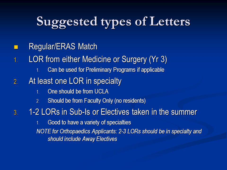 Suggested types of Letters Regular/ERAS Match Regular/ERAS Match 1. LOR from either Medicine or Surgery (Yr 3) 1. Can be used for Preliminary Programs