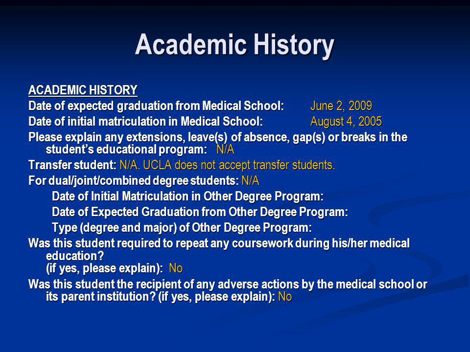 Academic History ACADEMIC HISTORY Date of expected graduation from Medical School: June 2, 2009 Date of initial matriculation in Medical School: Augus