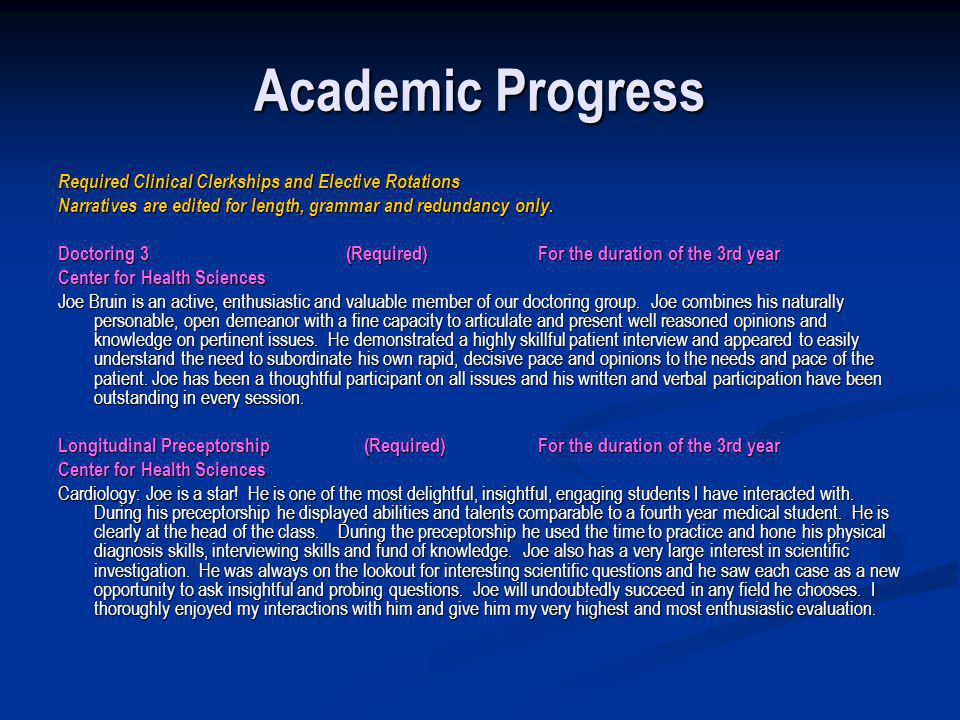Academic Progress Required Clinical Clerkships and Elective Rotations Narratives are edited for length, grammar and redundancy only. Doctoring 3(Requi