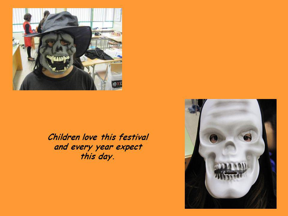 Children love this festival and every year expect this day.
