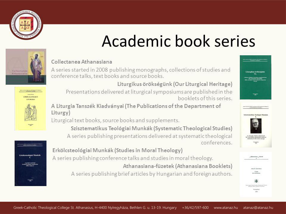 Academic book series Collectanea Athanasiana A series started in 2008 publishing monographs, collections of studies and conference talks, text books and source books.