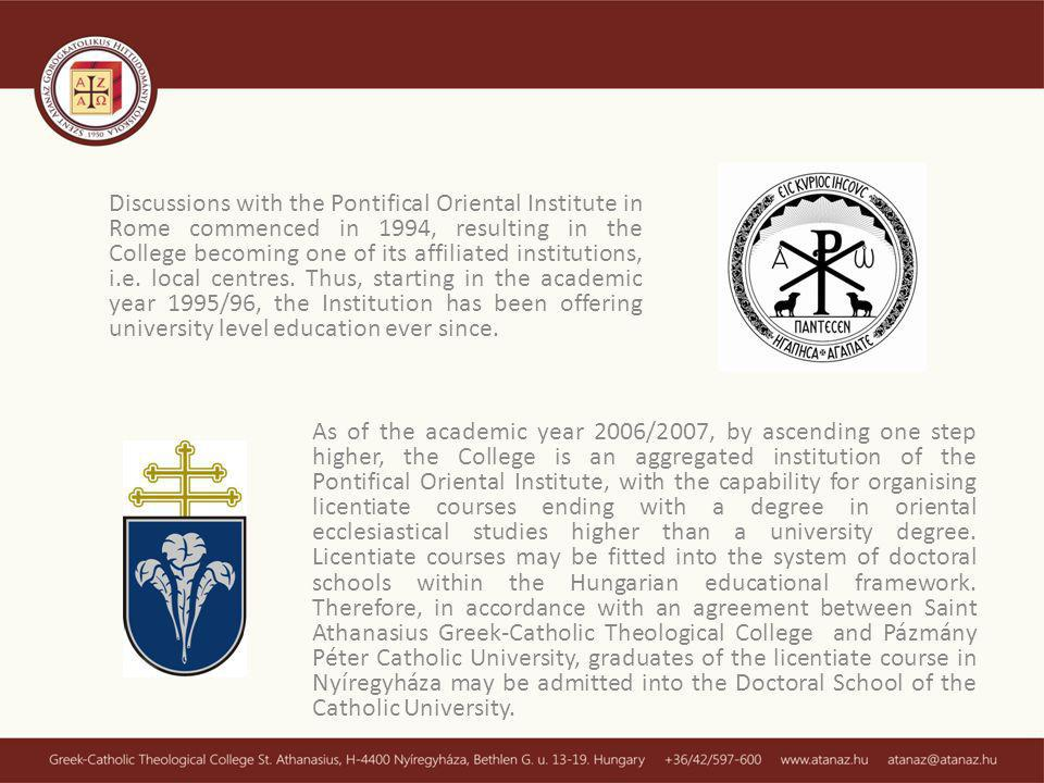 Discussions with the Pontifical Oriental Institute in Rome commenced in 1994, resulting in the College becoming one of its affiliated institutions, i.