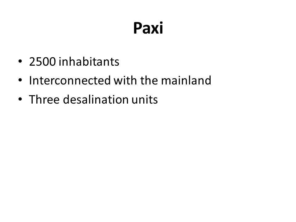 Paxi 2500 inhabitants Interconnected with the mainland Three desalination units