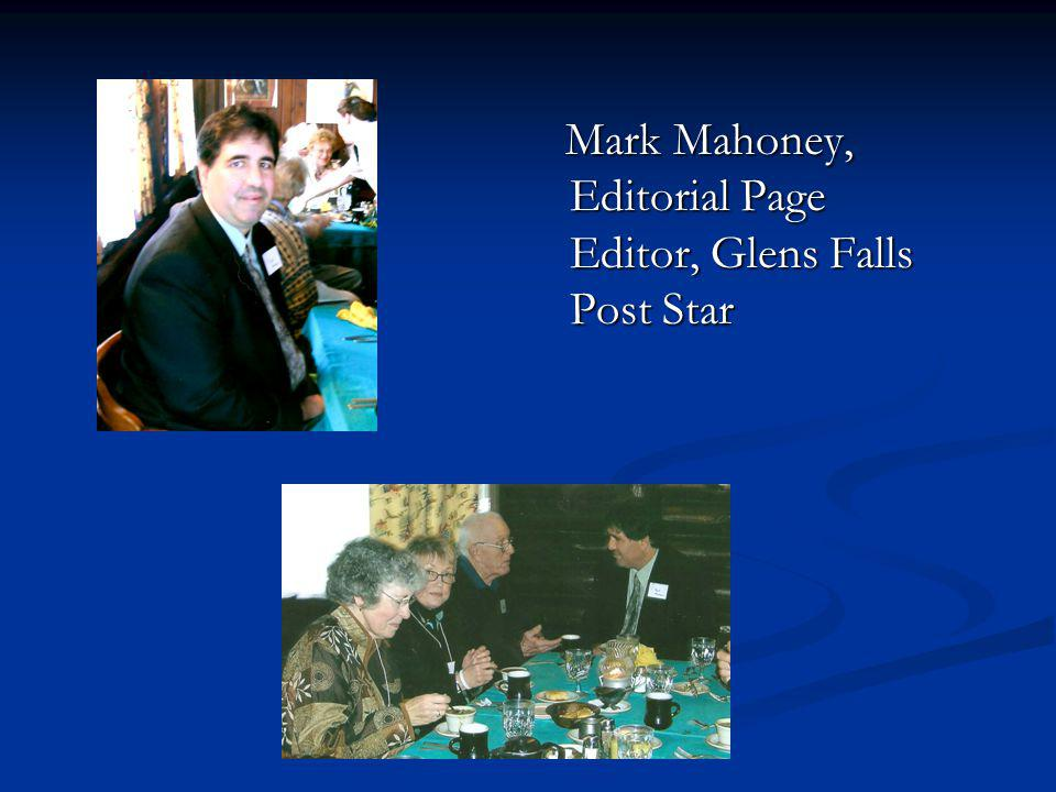 Mark Mahoney, Editorial Page Editor, Glens Falls Post Star Mark Mahoney, Editorial Page Editor, Glens Falls Post Star