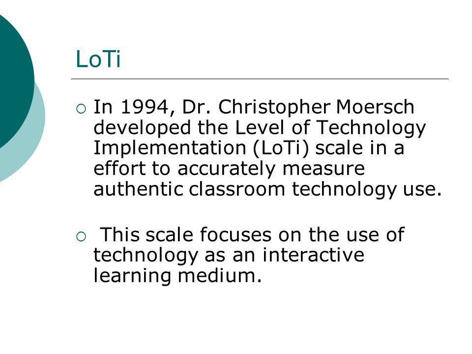 LoTi http://www.Learning- quest.Com/LoTi/