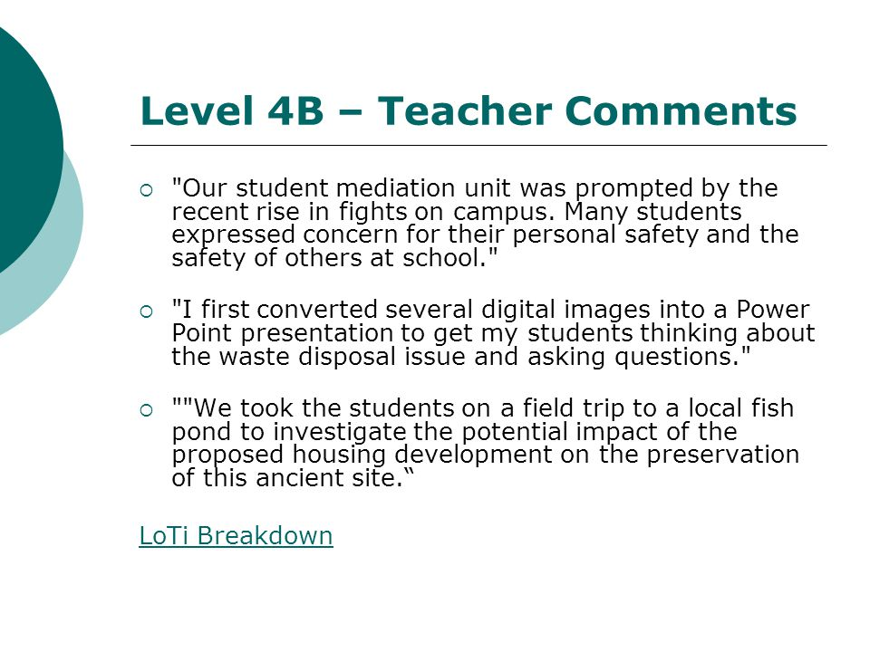 Level 4B – Teacher Comments Our student mediation unit was prompted by the recent rise in fights on campus.