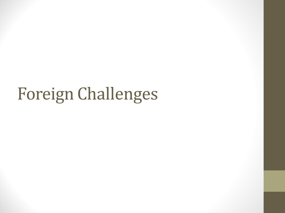 Foreign Challenges