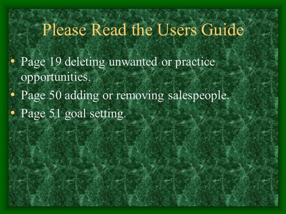 Please Read the Users Guide Page 19 deleting unwanted or practice opportunities.