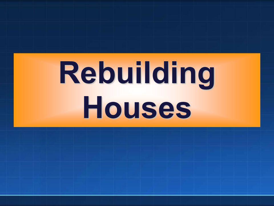 Rebuilding Houses