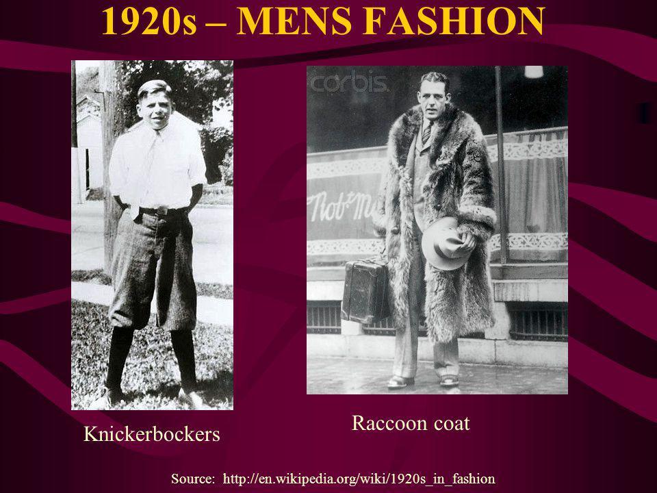 1920s – MENS FASHION Knickerbockers Raccoon coat Source: http://en.wikipedia.org/wiki/1920s_in_fashion