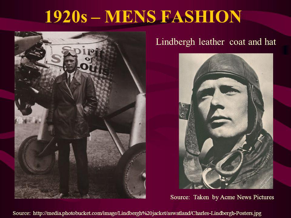 1920s – MENS FASHION Lindbergh leather coat and hat Source: http://media.photobucket.com/image/Lindbergh%20jacket/aswatland/Charles-Lindbergh-Posters.