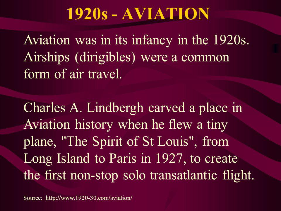 1920s - AVIATION Aviation was in its infancy in the 1920s.
