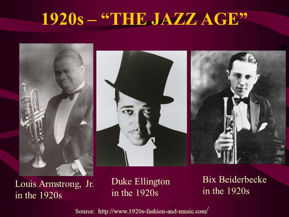 1920s – THE JAZZ AGE Louis Armstrong, Jr.