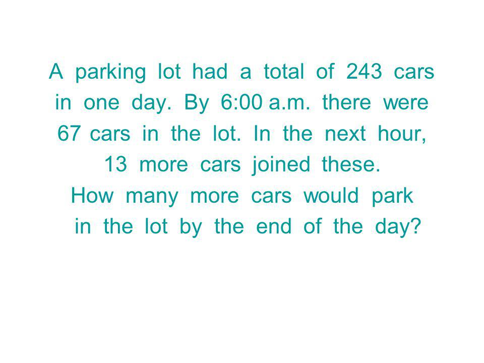 A parking lot had a total of 243 cars in one day.By 6:00 a.m.