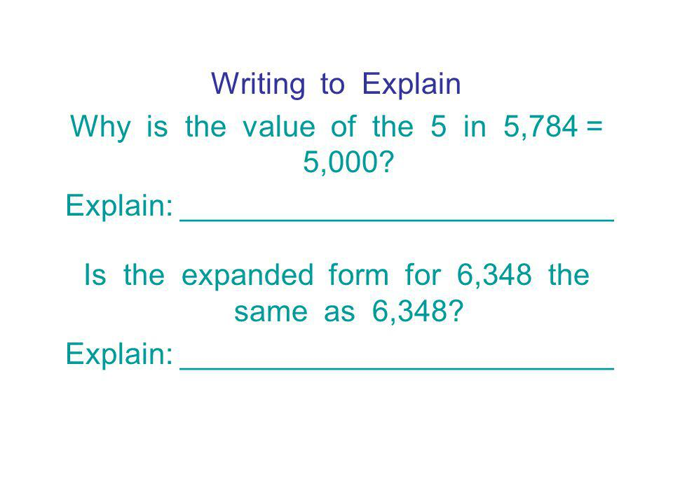 Writing to Explain Why is the value of the 5 in 5,784 = 5,000.