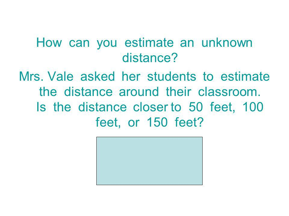 How can you estimate an unknown distance.Mrs.
