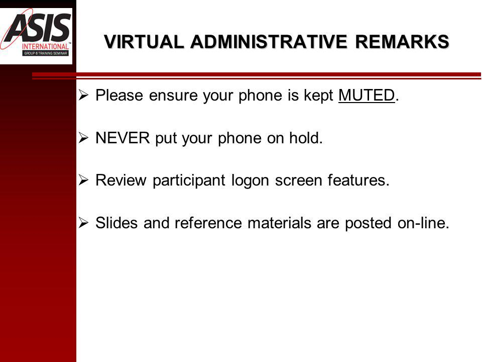 VIRTUAL ADMINISTRATIVE REMARKS Please ensure your phone is kept MUTED.