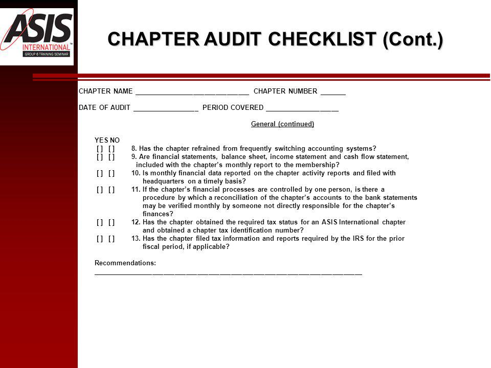 CHAPTER NAME _______________________________ CHAPTER NUMBER _______ DATE OF AUDIT __________________ PERIOD COVERED ____________________ General (continued) YES NO [ ] [ ] 8.