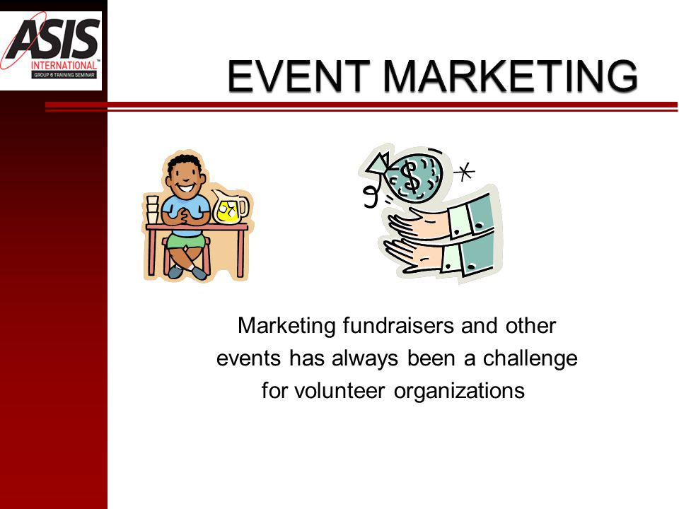 Marketing fundraisers and other events has always been a challenge for volunteer organizations