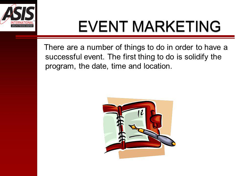 There are a number of things to do in order to have a successful event.