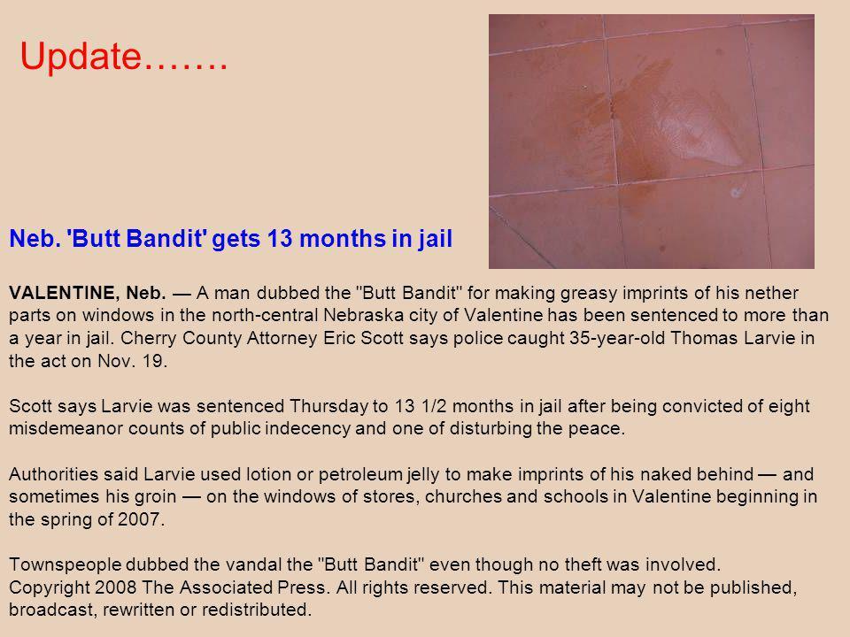 Neb. Butt Bandit gets 13 months in jail VALENTINE, Neb.