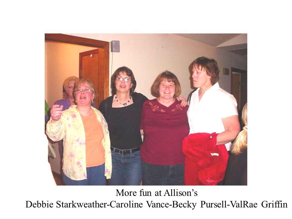More fun at Allisons Lois & Linda Sabin-Allison Moorhouse Caroline Vance-Barb Mason